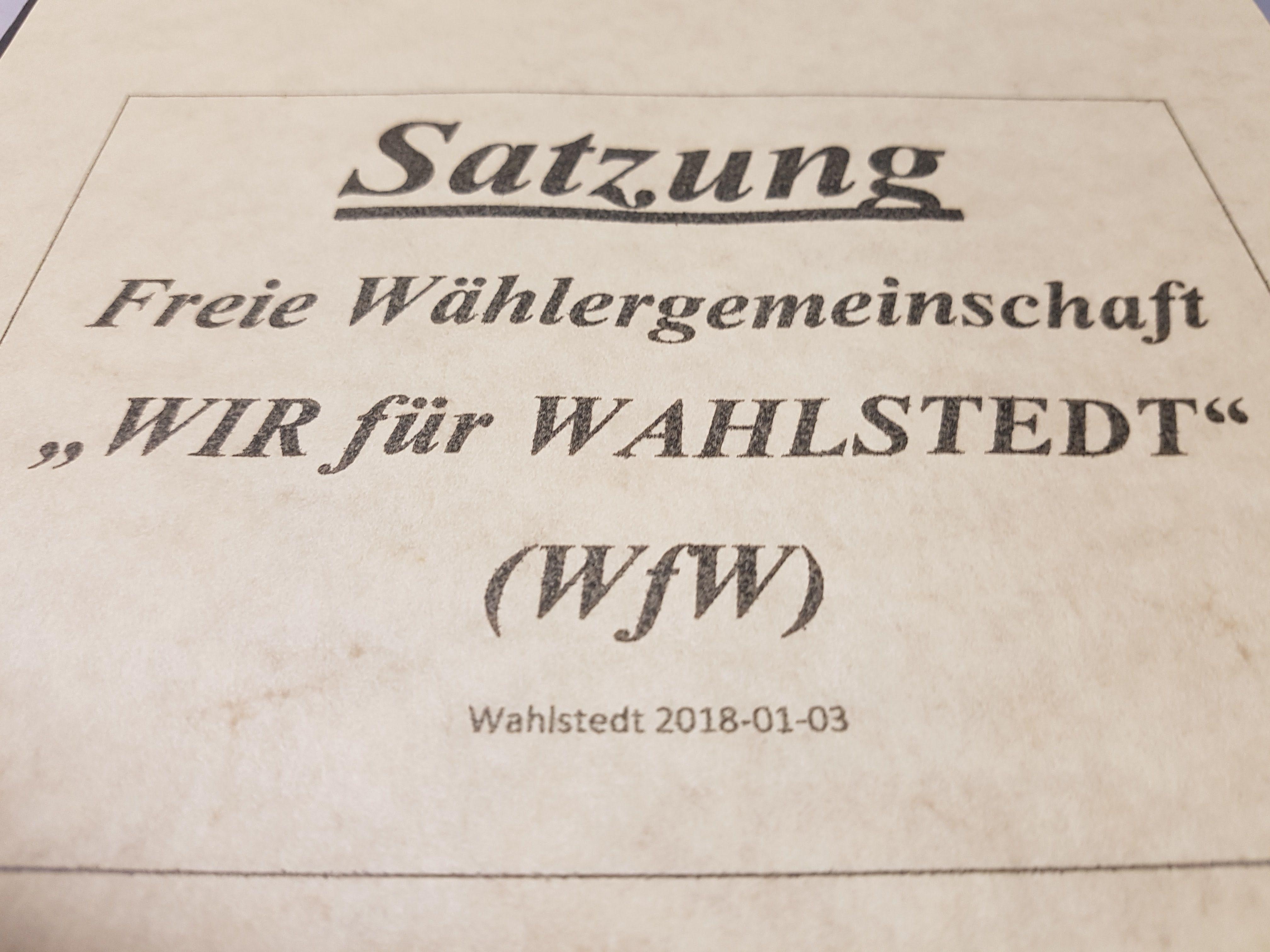"""Vorläufige Satzung der Freien Wählergemeinschaft """"WIR für WAHLSTEDT"""" (WfW)"""